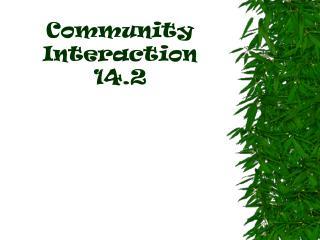 Community Interaction 14.2