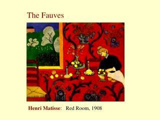 Henri Matisse:   Red Room, 1908