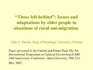 Those left-behind : Issues and adaptations by older people in situations of rural out-migration.   John A. Vincent, Dep