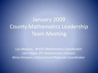 January 2009 County Mathematics Leadership Team Meeting