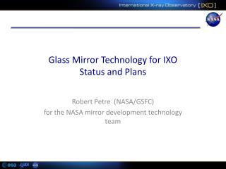 Glass Mirror Technology for IXO Status and Plans