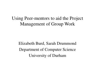 Using Peer-mentors to aid the Project Management of Group Work