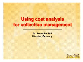 Using cost analysis for collection management