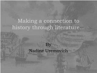 Making a connection to history through literature