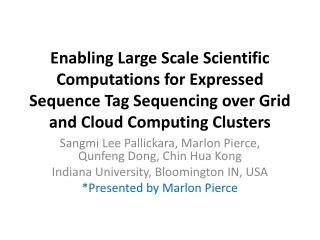 Enabling Large Scale Scientific Computations for Expressed Sequence Tag Sequencing over Grid and Cloud Computing Cluster
