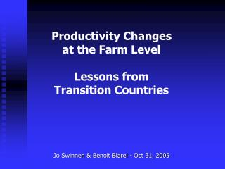 Productivity Changes at the Farm Level  Lessons from Transition Countries