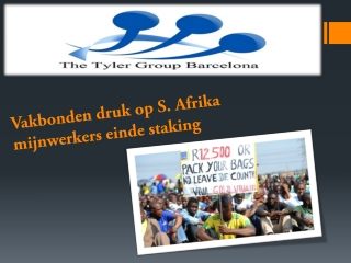 Vakbonden druk op S. Afrika mijnwerkers einde staking
