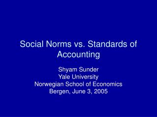 Social Norms vs. Standards of Accounting