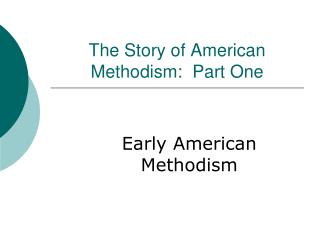 The Story of American Methodism:  Part One