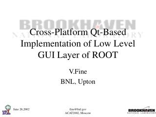 Cross-Platform Qt-Based Implementation of Low Level GUI Layer of ROOT