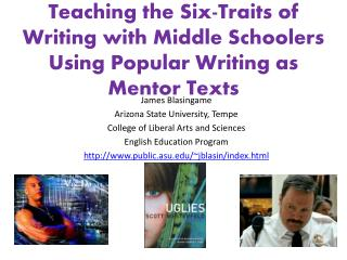 Teaching the Six-Traits of Writing with Middle Schoolers Using Popular Writing as Mentor Texts