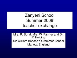 Zanyeni School  Summer 2006 teacher exchange