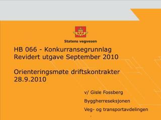 HB 066 - Konkurransegrunnlag  Revidert utgave September 2010  Orienteringsm te driftskontrakter 28.9.2010