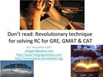 Don t read: Revolutionary technique for solving RC for GRE, GMAT  CAT
