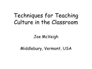 Techniques for Teaching Culture in the Classroom
