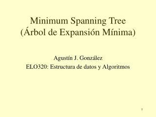 Minimum Spanning Tree  rbol de Expansi n M nima