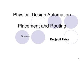 Physical Design Automation  Placement and Routing