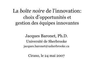 La bo te noire de l innovation: choix d opportunit s et gestion des  quipes innovantes