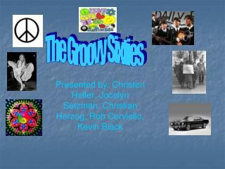 Presented by: Christen Heller, Jocelyn Setzman, Christian Herzog, Rob Cerviello, Kevin Black