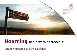 Hoarding and how to approach it   Statutory powers and draft guidelines