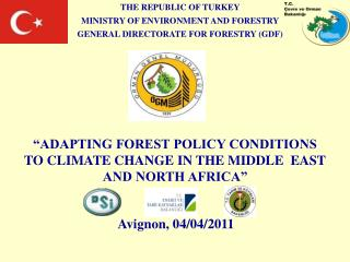 THE REPUBLIC OF TURKEY MINISTRY OF ENVIRONMENT AND FORESTRY GENERAL DIRECTORATE FOR FORESTRY GDF