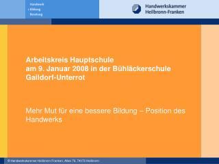 Arbeitskreis Hauptschule  am 9. Januar 2008 in der B hl ckerschule Gaildorf-Unterrot