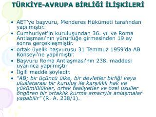 T RKIYE-AVRUPA BIRLIGI ILISKILERI