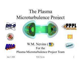 The Plasma  Microturbulence Project