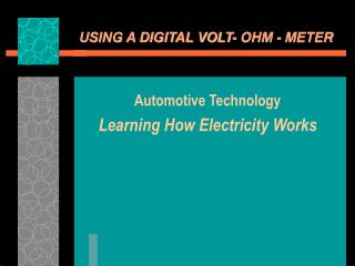 USING A DIGITAL VOLT- OHM - METER