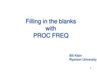 Filling in the blanks  with  PROC FREQ