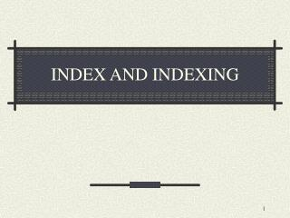 INDEX AND INDEXING