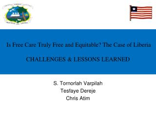 Is Free Care Truly Free and Equitable The Case of Liberia  CHALLENGES  LESSONS LEARNED