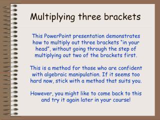 Multiplying three brackets