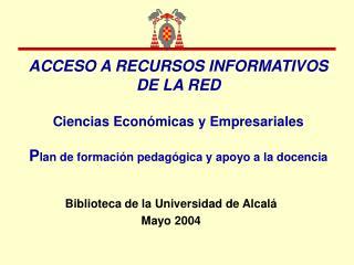 ACCESO A RECURSOS INFORMATIVOS DE LA RED  Ciencias Econ micas y Empresariales  Plan de formaci n pedag gica y apoyo a la