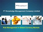 Risk Management in Global Currency Markets