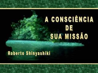 A CONSCI NCIA DE SUA MISS O