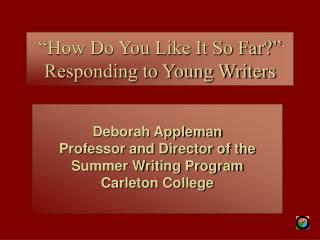 How Do You Like It So Far  Responding to Young Writers