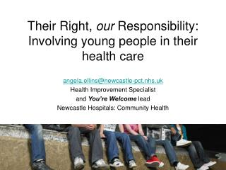 Their Right, our Responsibility:  Involving young people in their health care