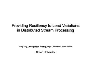 Providing Resiliency to Load Variations in Distributed Stream Processing