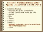 Lesson 3:  Christianity Has a Better Apostle:  Jesus Christ  1:1-2:18--Part 2