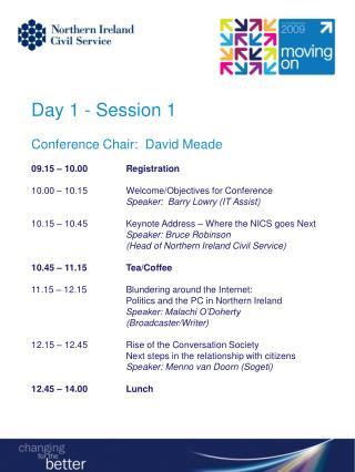 Day 1 - Session 1  Conference Chair:  David Meade   09.15   10.00 Registration  10.00   10.15 Welcome