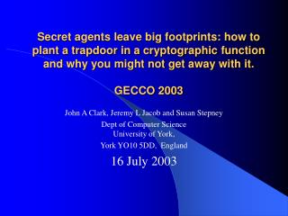 Secret agents leave big footprints: how to plant a trapdoor in a cryptographic function and why you might not get away w