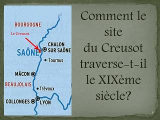 Comment le site  du Creusot  traverse-t-il  le XIX me si cle