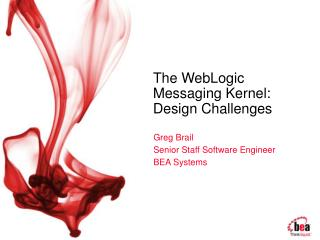 The WebLogic Messaging Kernel: Design Challenges
