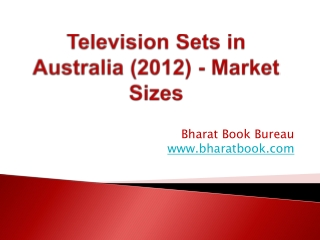 Television Sets in Australia (2012) - Market Sizes