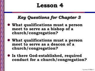 Key Questions for Chapter 3 What qualifications must a person meet to serve as a bishop of a church