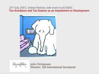 23rd July 2007, United Nations side event to ECOSOC Tax Avoidance and Tax Evasion as an Impediment to Development