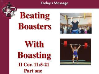 Beating Boasters