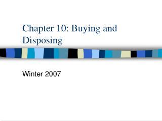 Chapter 10: Buying and Disposing