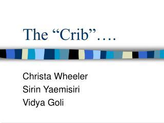 The  Crib  .